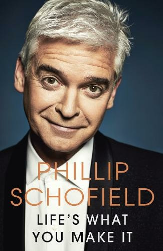 Phillip Schofield's Life's What You Make It book covere